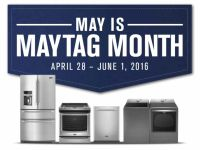 Major Appliances Enjoy May with MAYTAG Super Offer